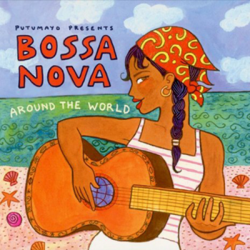 Putumayo präsentiert Bossa Nova around the World